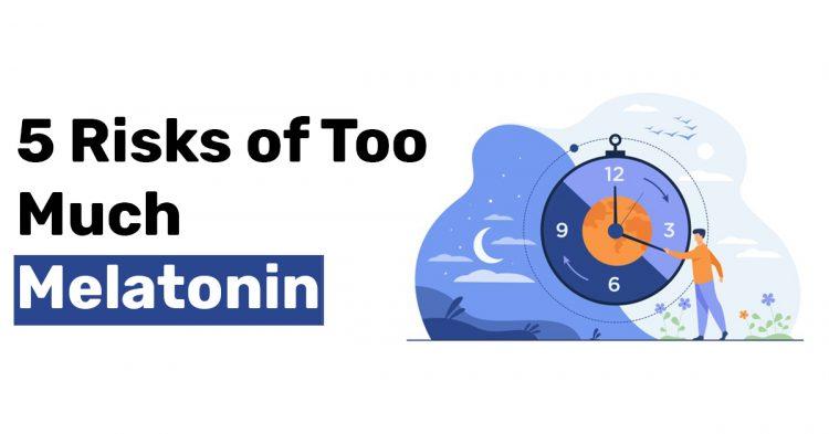 5 Risks of Too Much Melatonin