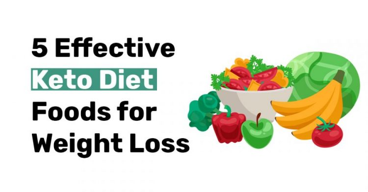 5 effective keto diet foods for weight loss