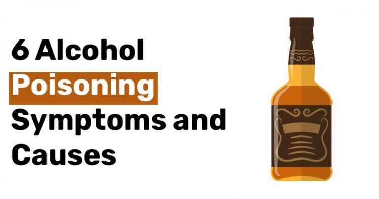 6 Alcohol Poisoning Symptoms and Causes