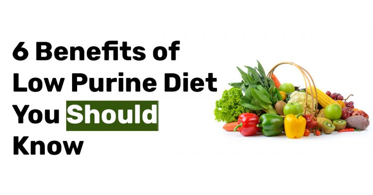6 Benefits of Low Purine Diet You Should Know