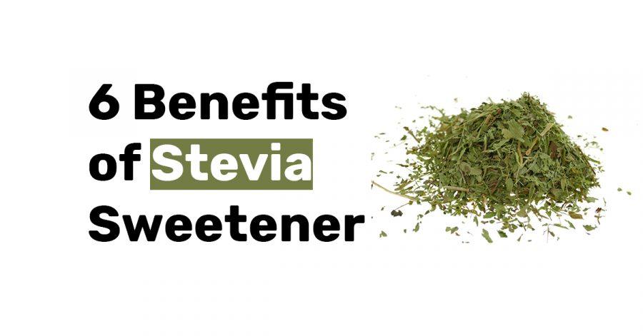 6 Benefits of Stevia Sweetener