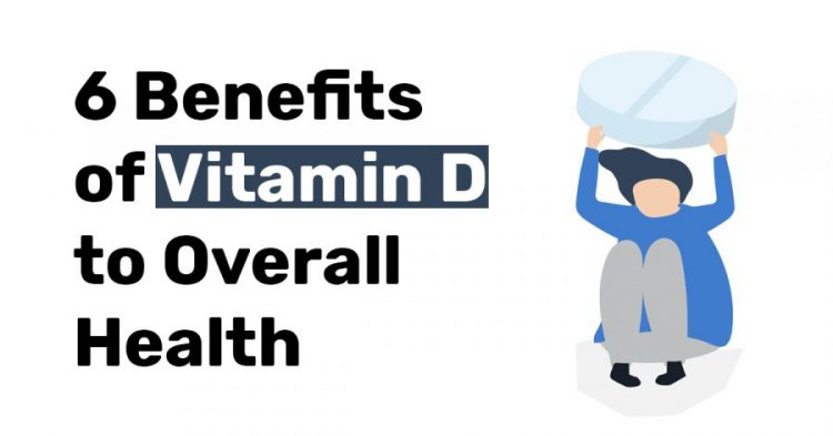 6 Benefits of vitamin d to overall health