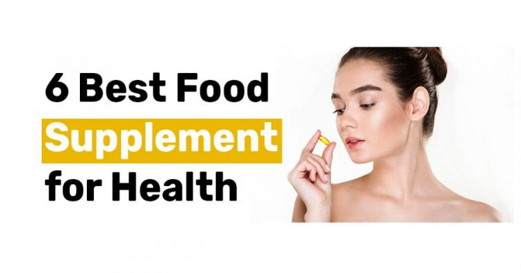6 Best Food Supplement for health