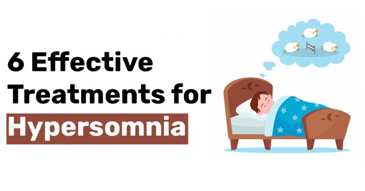 6 Effective Treatments for Hypersomnia