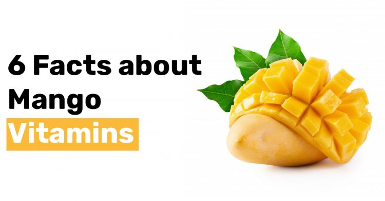 6 Facts about Mango Vitamins