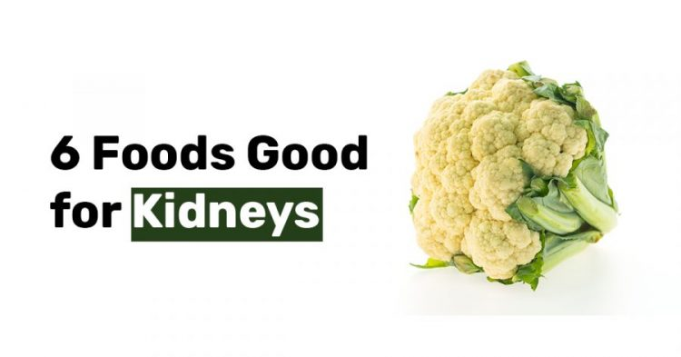 6 Foods Good for Kidneys