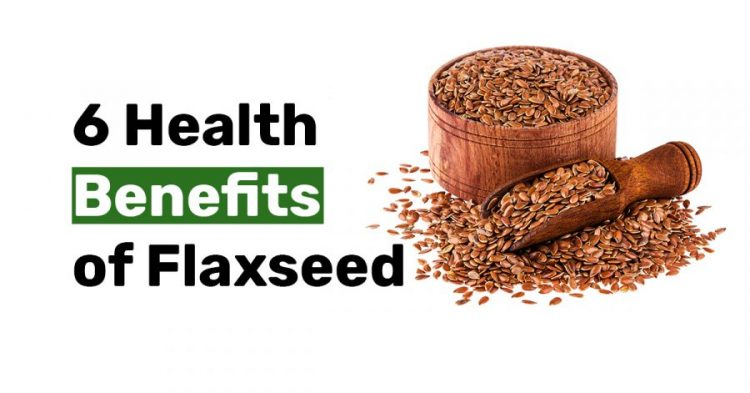 6 Health Benefits of Flaxseed