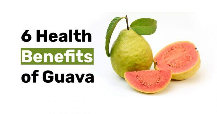 6 Health Benefits of Guava