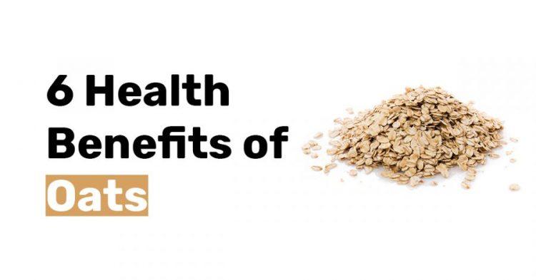 6 Health Benefits of Oats