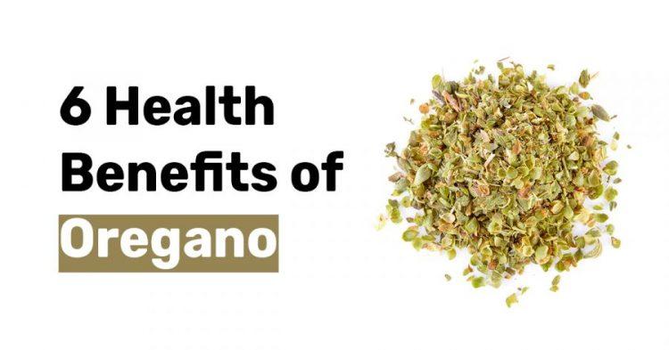 6 Health Benefits of Oregano