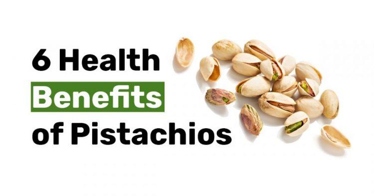 6 Health Benefits of Pistachios