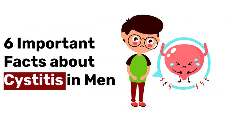 6 Important Facts about Cystitis in Men