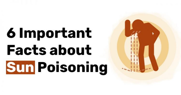 6 Important Facts about Sun Poisoning