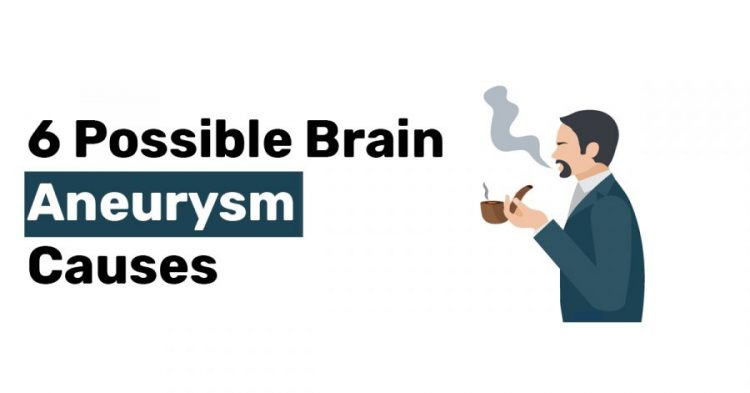 6 Possible Brain Aneurysm Causes1