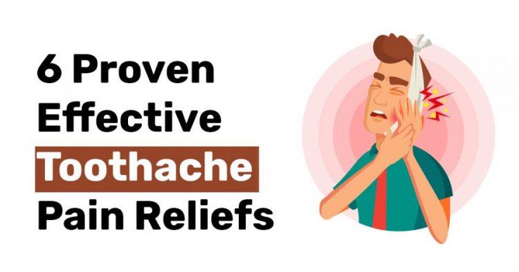 6 Proven Effective Toothache Pain Reliefs