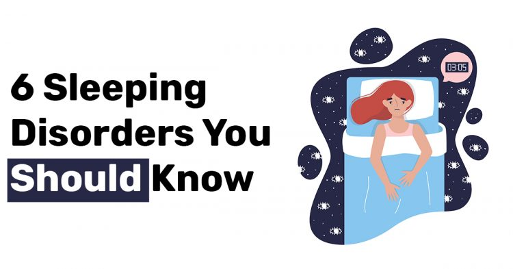 6 Sleeping Disorders You Should Know