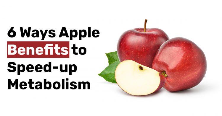 6 Ways Apple Benefits to Speed up Metabolism