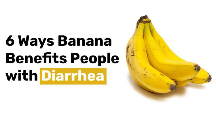6 Ways Banana Benefits People with Diarrhea