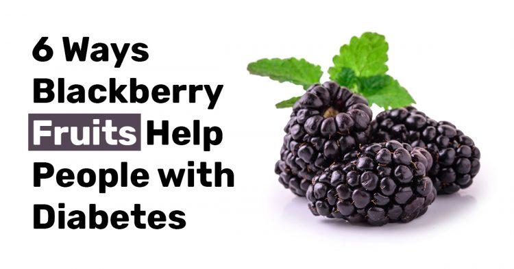 6 Ways Blackberry Fruits Help People with Diabetes