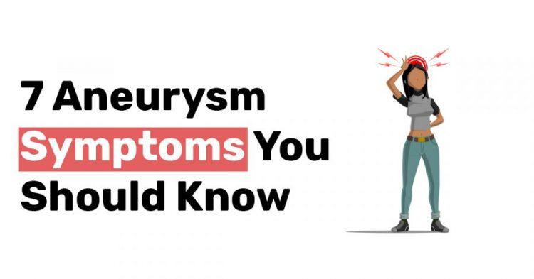 7 Aneurysm Symptoms You Should Know