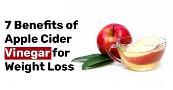 7 Benefits of Apple Cider Vinegar for Weight Loss