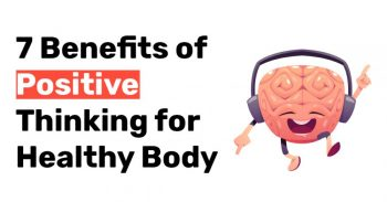 7 Benefits of Positive Thinking for Healthy Body