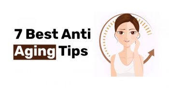 7 Best Anti Aging Tips 1