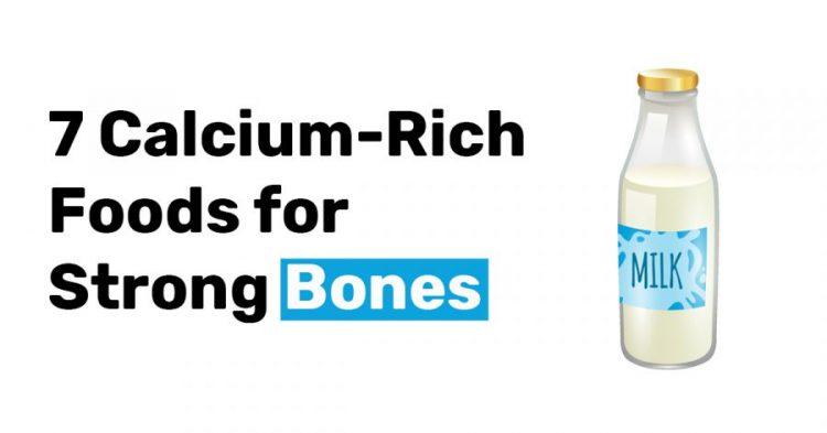 7 Calcium Rich Foods for Strong Bones