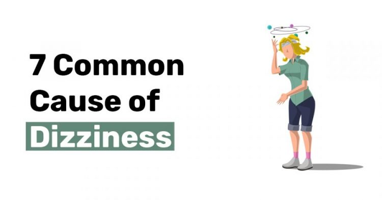 7 Common Cause of Dizziness