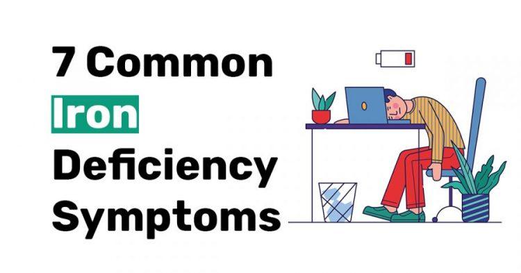 7 Common Iron Deficiency Symptoms