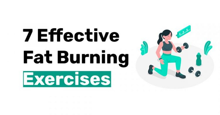 7 Effective Fat Burning Exercises