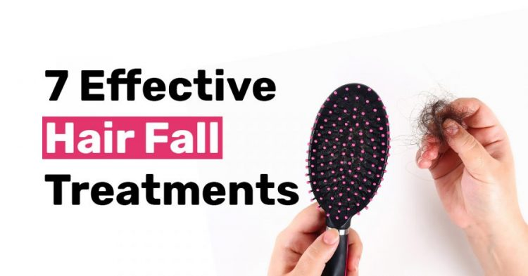 7 Effective Hair Fall Treatments