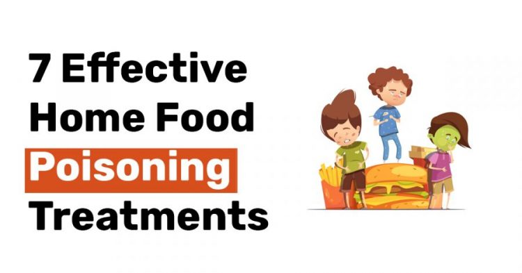 7 Effective Home Food Poisoning Treatments