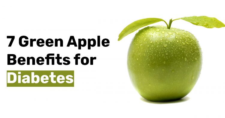 7 Green Apple Benefits for Diabetes