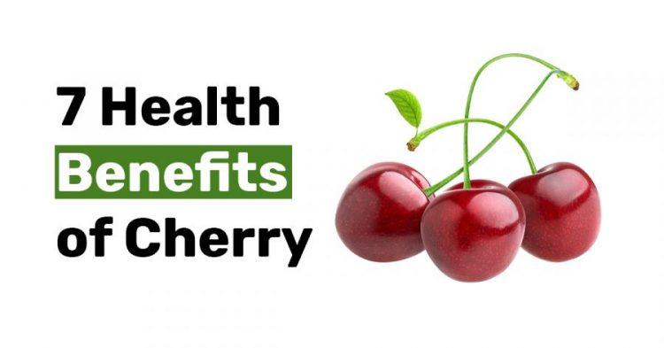 7 Health Benefits of Cherry