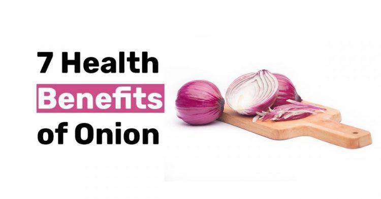 7 Health Benefits of Onion