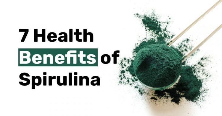 7 Health Benefits of Spirulina