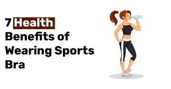 7 Health Benefits of Wearing Sports Bra