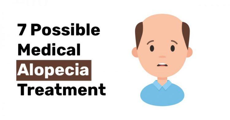 7 Possible Medical Alopecia Treatment