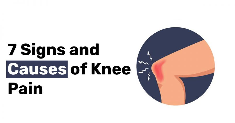 7 Signs and Causes of Knee Pain