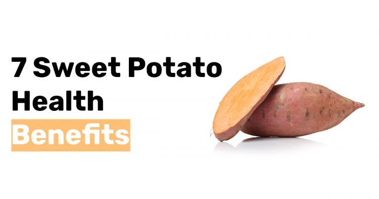 7 Sweet Potato Health Benefits