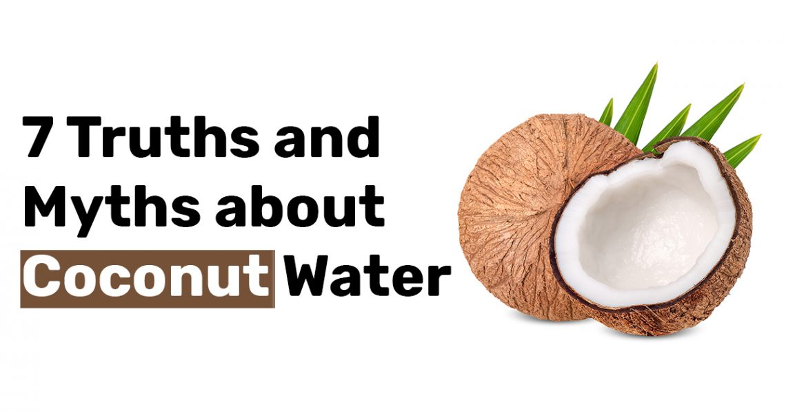 7 Truths and Myths about Coconut Water