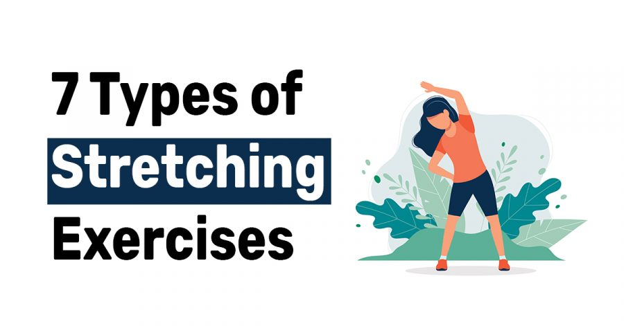 7 Types of Stretching