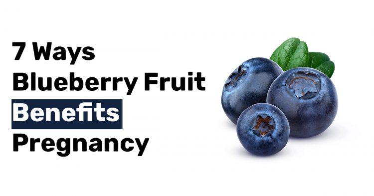 7 Ways Blueberry Fruit Benefits Pregnancy