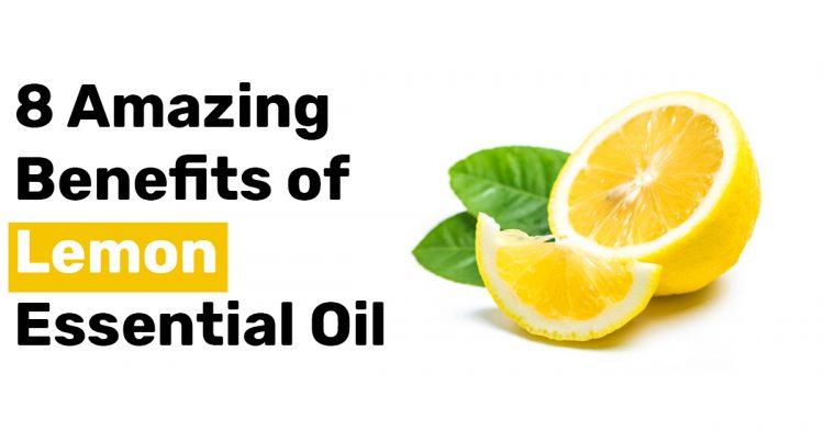 8 Amazing Benefits of Lemon Essential Oil