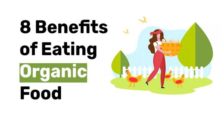 8 Benefits of Eating Organic Food