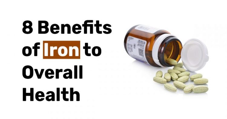 8 Benefits of Iron to Overall Health
