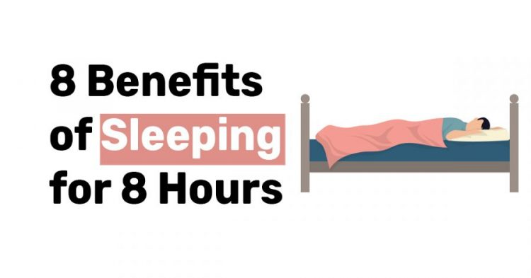 8 Benefits of sleepping for 8 hours