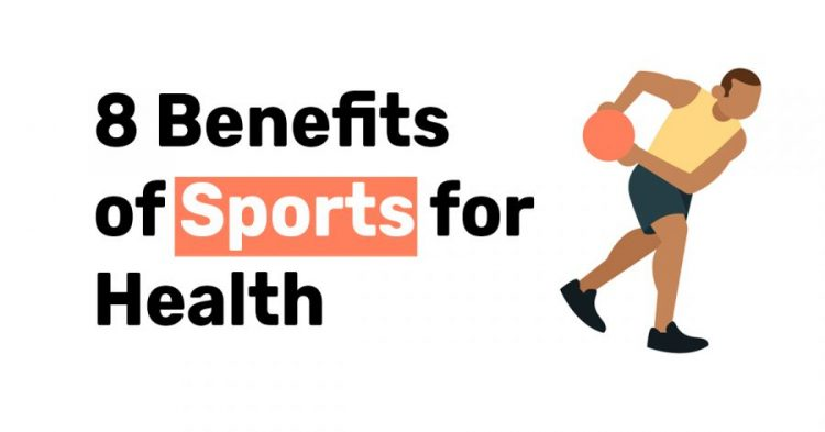 8 Benefits of sports for health
