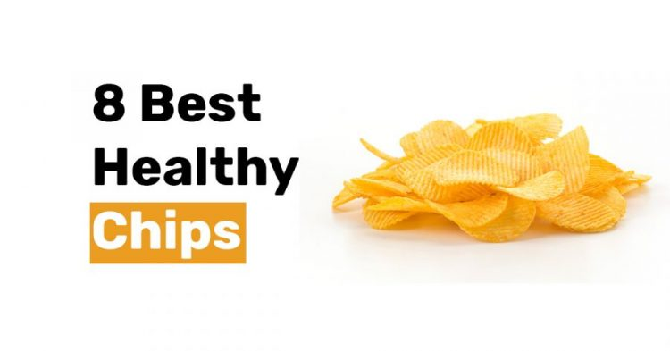 8 Best Healthy Chips